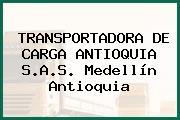 TRANSPORTADORA DE CARGA ANTIOQUIA S.A.S. Medellín Antioquia
