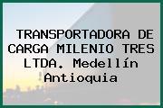 TRANSPORTADORA DE CARGA MILENIO TRES LTDA. Medellín Antioquia