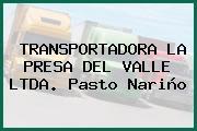 TRANSPORTADORA LA PRESA DEL VALLE LTDA. Pasto Nariño