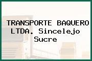 TRANSPORTE BAQUERO LTDA. Sincelejo Sucre