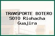 TRANSPORTE BOTERO SOTO Riohacha Guajira