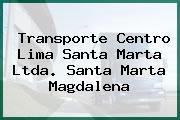Transporte Centro Lima Santa Marta Ltda. Santa Marta Magdalena