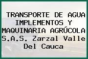 TRANSPORTE DE AGUA IMPLEMENTOS Y MAQUINARIA AGRÚCOLA S.A.S. Zarzal Valle Del Cauca
