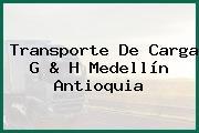 Transporte De Carga G & H Medellín Antioquia