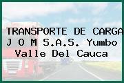 TRANSPORTE DE CARGA J O M S.A.S. Yumbo Valle Del Cauca