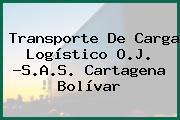 Transporte De Carga Logístico O.J. -S.A.S. Cartagena Bolívar