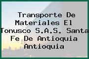 Transporte De Materiales El Tonusco S.A.S. Santa Fe De Antioquia Antioquia