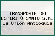 TRANSPORTE DEL ESPIRITÚ SANTO S.A. La Unión Antioquia