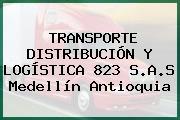 TRANSPORTE DISTRIBUCIÓN Y LOGÍSTICA 823 S.A.S Medellín Antioquia