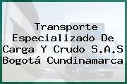 Transporte Especializado De Carga Y Crudo S.A.S Bogotá Cundinamarca