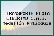 TRANSPORTE FLOTA LIBERTAD S.A.S. Medellín Antioquia