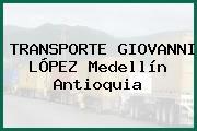 TRANSPORTE GIOVANNI LÓPEZ Medellín Antioquia