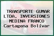 TRANSPORTE GUMAR LTDA. INVERSIONES MEDINA FRANCO Cartagena Bolívar
