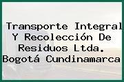 Transporte Integral Y Recolección De Residuos Ltda. Bogotá Cundinamarca