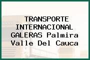 TRANSPORTE INTERNACIONAL GALERAS Palmira Valle Del Cauca