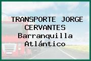 TRANSPORTE JORGE CERVANTES Barranquilla Atlántico
