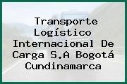 Transporte Logístico Internacional De Carga S.A Bogotá Cundinamarca