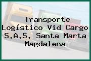 Transporte Logístico Vid Cargo S.A.S. Santa Marta Magdalena