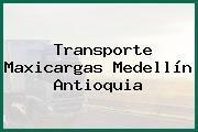 Transporte Maxicargas Medellín Antioquia
