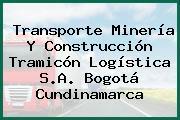 Transporte Minería Y Construcción Tramicón Logística S.A. Bogotá Cundinamarca