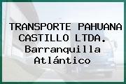 TRANSPORTE PAHUANA CASTILLO LTDA. Barranquilla Atlántico