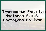 Transporte Para Las Naciones S.A.S. Cartagena Bolívar
