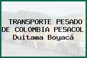 TRANSPORTE PESADO DE COLOMBIA PESACOL Duitama Boyacá