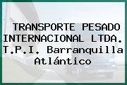 TRANSPORTE PESADO INTERNACIONAL LTDA. T.P.I. Barranquilla Atlántico