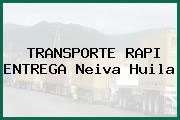 TRANSPORTE RAPI ENTREGA Neiva Huila