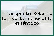 Transporte Roberto Torres Barranquilla Atlántico