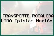 TRANSPORTE ROCALOBA LTDA Ipiales Nariño