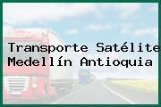 Transporte Satélite Medellín Antioquia