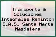Transporte & Soluciones Integrales Reminton S.A.S. Santa Marta Magdalena