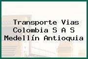Transporte Vias Colombia S A S Medellín Antioquia