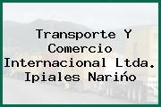 Transporte Y Comercio Internacional Ltda. Ipiales Nariño