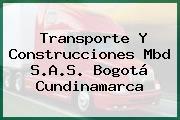 Transporte Y Construcciones Mbd S.A.S. Bogotá Cundinamarca