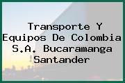 Transporte Y Equipos De Colombia S.A. Bucaramanga Santander