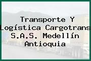 Transporte Y Logística Cargotrans S.A.S. Medellín Antioquia