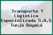 Transporte Y Logistica Especializada S.A.S Tunja Boyacá
