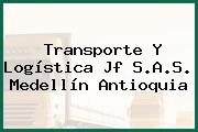 Transporte Y Logística Jf S.A.S. Medellín Antioquia