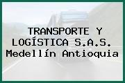 TRANSPORTE Y LOGÍSTICA S.A.S. Medellín Antioquia