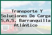 Transporte Y Soluciones De Carga S.A.S. Barranquilla Atlántico
