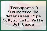 Transporte Y Suministro De Materiales Pipe S.A.S. Cali Valle Del Cauca