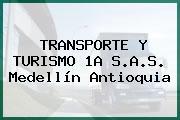 TRANSPORTE Y TURISMO 1A S.A.S. Medellín Antioquia