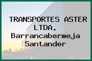 TRANSPORTES ASTER LTDA. Barrancabermeja Santander