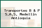 Transportes B & P S.A.S. Medellín Antioquia