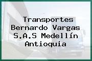 Transportes Bernardo Vargas S.A.S Medellín Antioquia