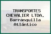TRANSPORTES CHEVALIER LTDA. Barranquilla Atlántico