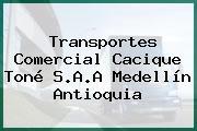 Transportes Comercial Cacique Toné S.A.A Medellín Antioquia