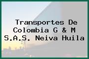 Transportes De Colombia G & M S.A.S. Neiva Huila